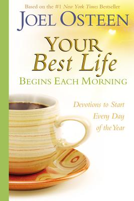 Your-Best-Life-Begins-Each-Morning-Osteen-Joel-9780446545099%5B1%5D.jpg